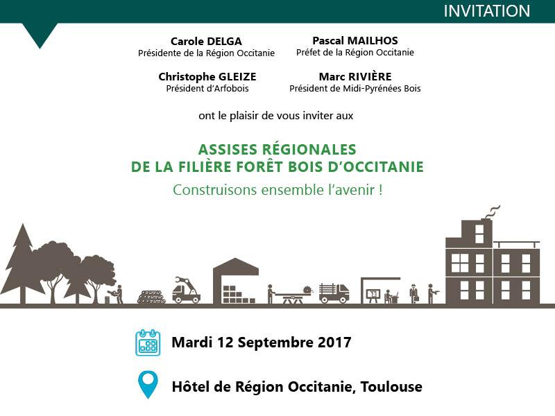 Assises Régionales de la filière forêt-bois d'Occitanie - 12 SEPTEMBRE 2017 - HOTEL DE REGION OCCITANIE TOULOUSE
